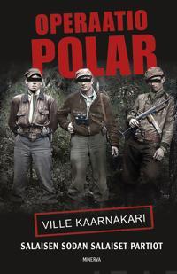 Operaatio Polar - Salaisen sodan salaiset partiot