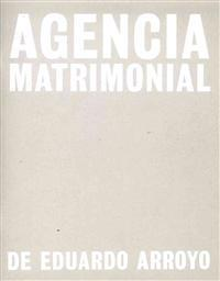 Eduardo Arroyo: Agencia Matrimonial: Artist's Sketchbook