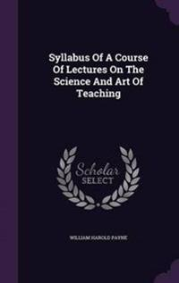 Syllabus of a Course of Lectures on the Science and Art of Teaching