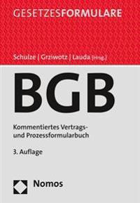 Burgerliches Gesetzbuch: Kommentiertes Vertrags- Und Prozessformularbuch