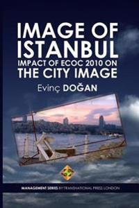 Image of Istanbul: Impact of Ecoc 2010 on the City Image