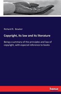 Copyright, Its Law and Its Literature