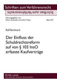 Der Einfluss Der Schuldrechtsreform Auf Von 103 Inso Erfasste Kaufvertraege