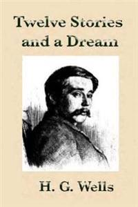 Twelve Stories and a Dream by H.G Wells.
