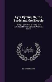 Lyra Cyclus; Or, the Bards and the Bicycle