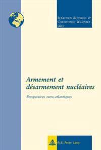 Armement Et Désarmement Nucléaires: Perspectives Euro-Atlantiques