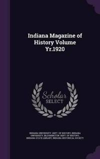 Indiana Magazine of History Volume Yr.1920
