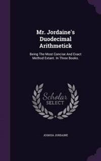 Mr. Jordaine's Duodecimal Arithmetick