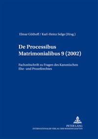 de Processibus Matrimonialibus: Fachzeitschrift Zu Fragen Des Kanonischen Ehe- Und Prozerechtes, Band 9 (2002)