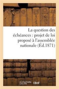 La Question Des Echeances: Projet de Loi Propose A L'Assemblee Nationale