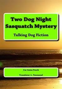 Two Dog Night Sasquatch Mystery