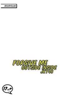 Forgive Me Outside Inside
