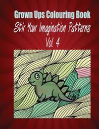 Grown Ups Colouring Book Stir Your Imaigination Patterns Vol. 4 Mandalas