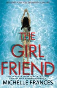 Girlfriend - the gripping psychological thriller from the number one bestse