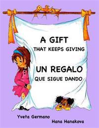 A Gift That Keeps Giving/Un Regalo Que Sigue Dando
