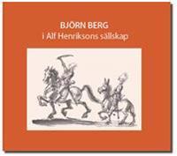 Björn Berg i Alf Henriksons sällskap