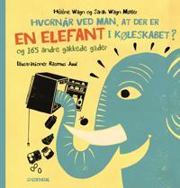 Hvornår ved man, at der er en elefant i køleskabet? og 165 andre gakkede gåder