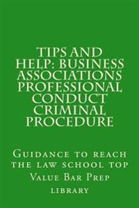 Tips and Help: Business Associations Professional Conduct Criminal Procedure: Guidance to Reach the Law School Top