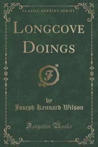 Longcove Doings (Classic Reprint)