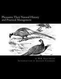 Pheasants: Their Natural History and Practical Management: Raising Pheasants Book 3