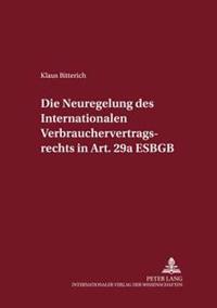 Die Neuregelung Des Internationalen Verbrauchervertragsrechts in Art. 29a Egbgb