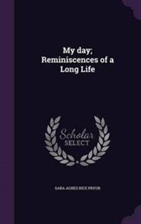 My Day; Reminiscences of a Long Life
