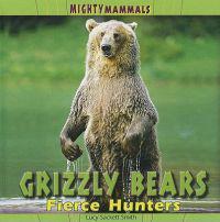 Grizzly Bears: Fierce Hunters