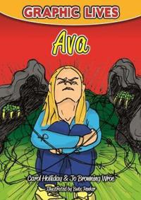 Graphic lives: ava - a graphic novel for young adults dealing with an eatin