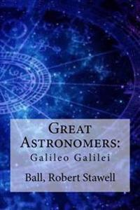 Great Astronomers: : Galileo Galilei