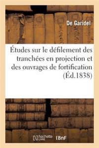 Le Defilement Des Tranchees En Projection Et Sur Le Defilement Des Ouvrages de Fortification