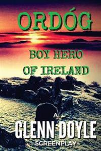 Ordog: Boy Hero of Ireland