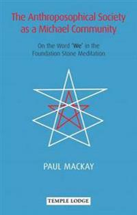 The Anthroposophical Society as a Michael Community: On the Word 'we' in the Foundation Stone Meditation