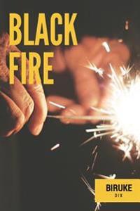 Black Fire!