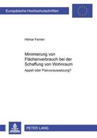 Minimierung Von Flaechenverbrauch Bei Der Schaffung Von Wohnraum: Appell Oder Planvoraussetzung?