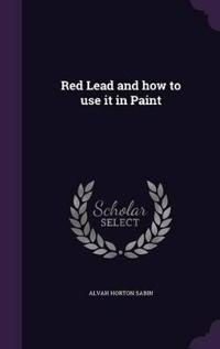 Red Lead and How to Use It in Paint
