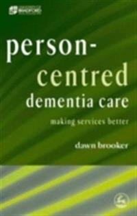 Person-Centred Dementia Care: Making Services Better