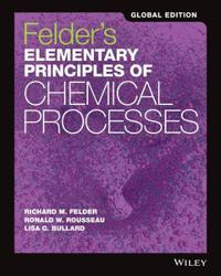 Elementary Principles of Chemical Processes, 4th Edition International Stud
