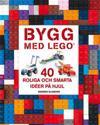 Bygg med LEGO : 40 roliga och smarta idéer på hjul