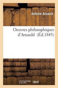 Oeuvres Philosophiques D'Arnauld