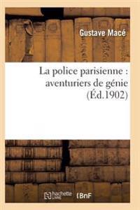 La Police Parisienne: Aventuriers de Genie