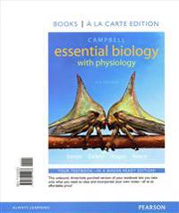 Campbell Essential Biology with Physiology, Books a la Carte Edition; Modified Mastering Biology with Pearson Etext -- Valuepack Access Card -- For Ca