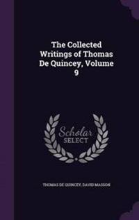 The Collected Writings of Thomas de Quincey Volume 9