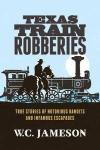 Texas Train Robberies