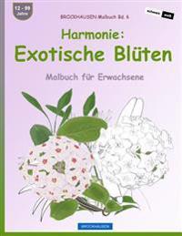 Brockhausen Malbuch Bd. 6 - Harmonie: Exotische Bluten: Malbuch Fur Erwachsene