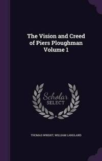 The Vision and Creed of Piers Ploughman Volume 1