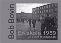 En skola 1959 : en elevs fotodagbok