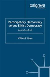 Participatory Democracy versus Elitist Democracy: Lessons from Brazil
