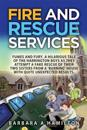 Fire and Rescue Services: Fames, Fumes and Fury . a Hilarious Tale of the Harrington Boys as They Attempt a Fake Rescue of Their Two Sisters fro