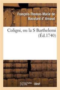 Coligni, Ou La St. Barthelemi