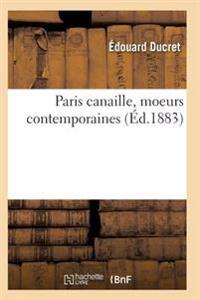 Paris Canaille, Moeurs Contemporaines
